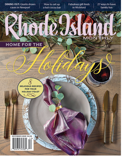 Rhode Island Monthly | Home for the Holidays | December 2020